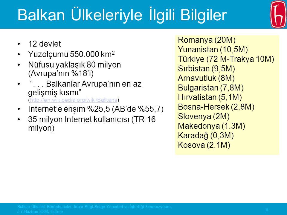 16 Balkan Ülkeleri Kütüphaneler Arası Bilgi-Belge Yönetimi ve İşbirliği Sempozyumu, 5-7 Haziran 2008, Edirne SEE EGEE