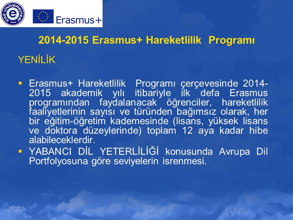 YENİLİK  Erasmus+ Hareketlilik Programı çerçevesinde 2014- 2015 akademik yılı itibariyle ilk defa Erasmus programından faydalanacak öğrenciler, harek