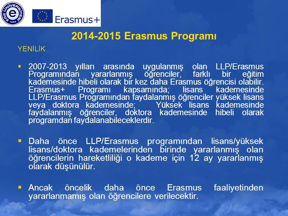 YENİLİK  2007-2013 yılları arasında uygulanmış olan LLP/Erasmus Programından yararlanmış öğrenciler, farklı bir eğitim kademesinde hibeli olarak bir