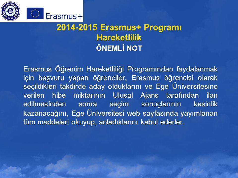 2014-2015 Erasmus+ Programı Hareketlilik ÖNEMLİ NOT Erasmus Öğrenim Hareketliliği Programından faydalanmak için başvuru yapan öğrenciler, Erasmus öğre