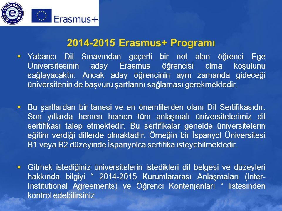 2014-2015 Erasmus+ Programı  Yabancı Dil Sınavından geçerli bir not alan öğrenci Ege Üniversitesinin aday Erasmus öğrencisi olma koşulunu sağlayacakt