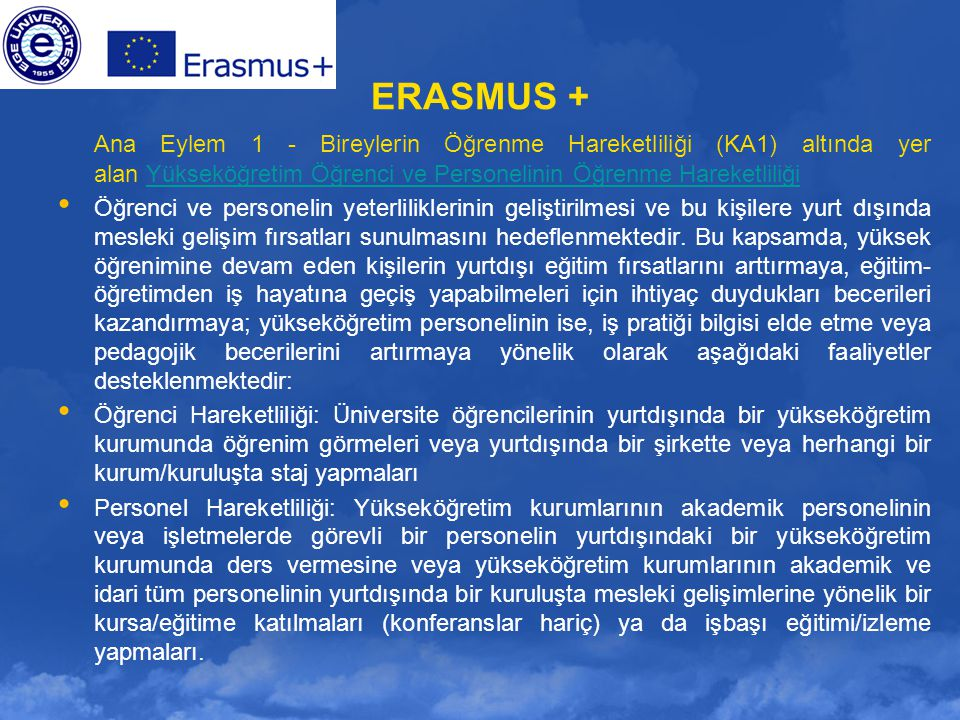 ERASMUS + Ana Eylem 1 - Bireylerin Öğrenme Hareketliliği (KA1) altında yer alan Ortak Yüksek Lisans DereceleriOrtak Yüksek Lisans Dereceleri Ortak Yüksek Lisans Derecesi, uluslararası yükseköğretim kurumları konsorsiyumu ve ortak programın kapsadığı eğitim alanlarında belirli uzmanlığa sahip diğer eğitim ortakları ve/veya eğitim dışı ortaklar tarafından verilen 60, 90 veya 120 ECTS'lik üst düzey entegre bir uluslararası eğitim programıdır.