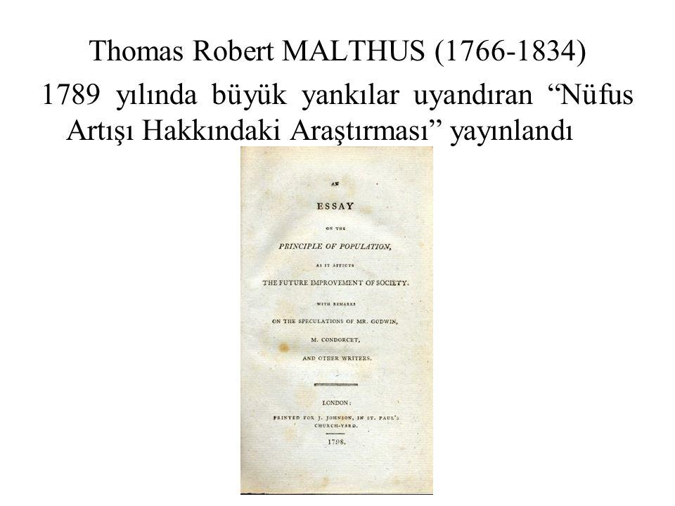 """Thomas Robert MALTHUS (1766-1834) 1789 yılında büyük yankılar uyandıran """"Nüfus Artışı Hakkındaki Araştırması"""" yayınlandı"""