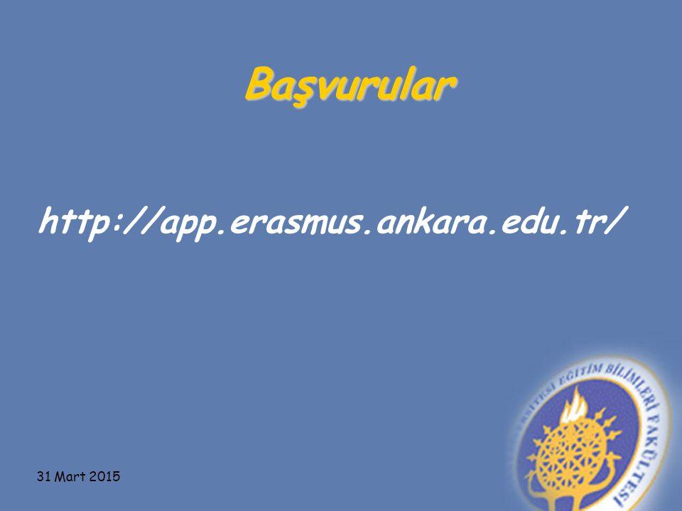 Başvurular http://app.erasmus.ankara.edu.tr/ 31 Mart 2015