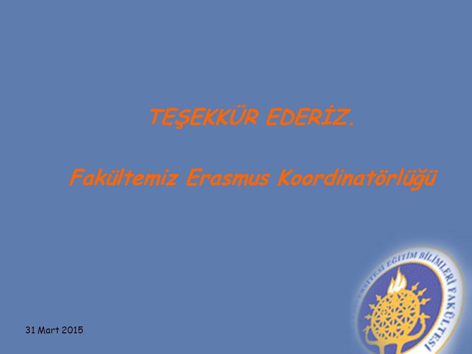 TEŞEKKÜR EDERİZ. Fakültemiz Erasmus Koordinatörlüğü