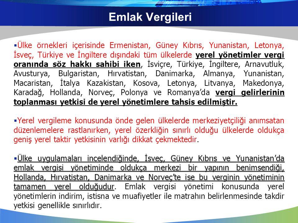 Emlak Vergileri  Ülke örnekleri içerisinde Ermenistan, Güney Kıbrıs, Yunanistan, Letonya, İsveç, Türkiye ve İngiltere dışındaki tüm ülkelerde yerel y