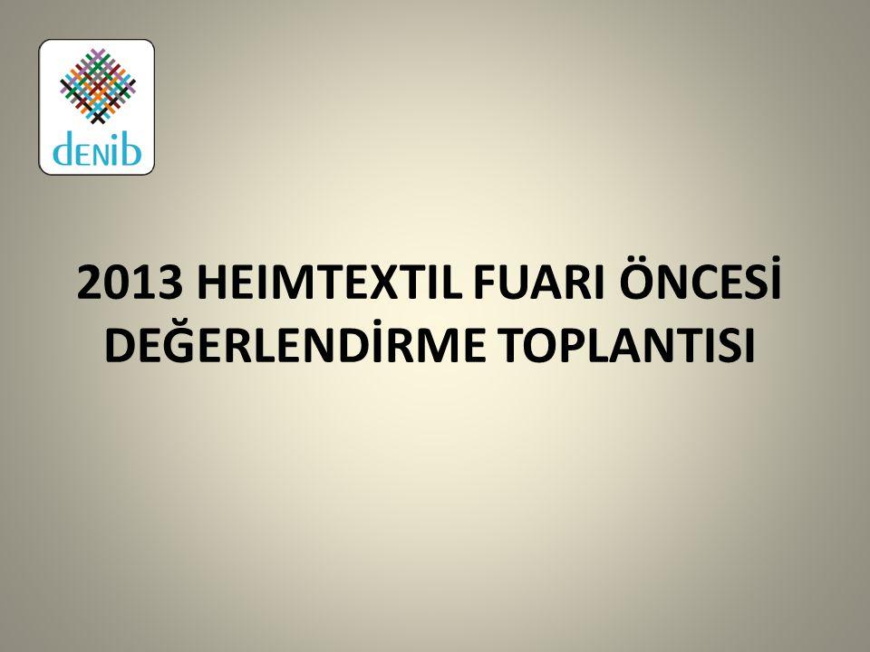 2013 HEIMTEXTIL FUARI ÖNCESİ DEĞERLENDİRME TOPLANTISI