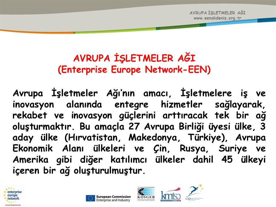 AVRUPA İŞLETMELER AĞI www.eenakdeniz.org.tr AVRUPA İŞLETMELER AĞI (Enterprise Europe Network-EEN) Avrupa İşletmeler Ağı'nın amacı, İşletmelere iş ve i