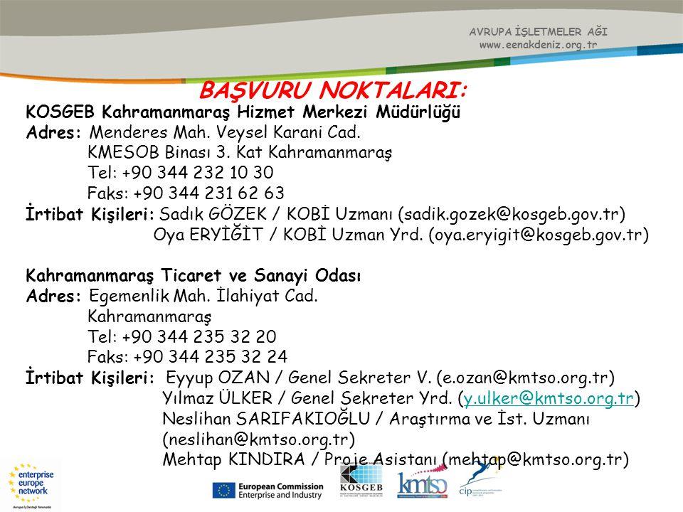 AVRUPA İŞLETMELER AĞI www.eenakdeniz.org.tr KOSGEB Kahramanmaraş Hizmet Merkezi Müdürlüğü Adres: Menderes Mah. Veysel Karani Cad. KMESOB Binası 3. Kat