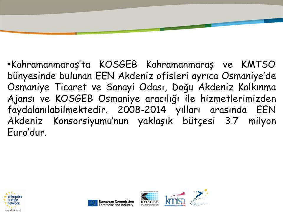 AVRUPA İŞLETMELER AĞI www.eenakdeniz.org.tr Kahramanmaraş'ta ve Osmaniye'de 50 adet işletmeye teknoloji taraması yapılarak 66 adet ticari ve teknolojik işbirliği talebi-teklifi 45 ülkede yer alan 570 EEN ofisinde yayınlanmıştır.