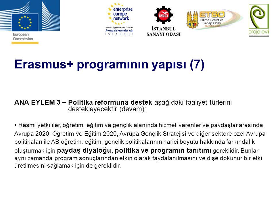 Erasmus+ programının yapısı (7) ANA EYLEM 3 – Politika reformuna destek aşağıdaki faaliyet türlerini destekleyecektir (devam): Resmi yetkililer, öğret