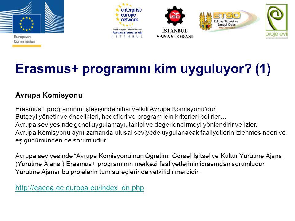 Erasmus+ programını kim uyguluyor? (1) Avrupa Komisyonu Erasmus+ programının işleyişinde nihai yetkili Avrupa Komisyonu'dur. Bütçeyi yönetir ve önceli