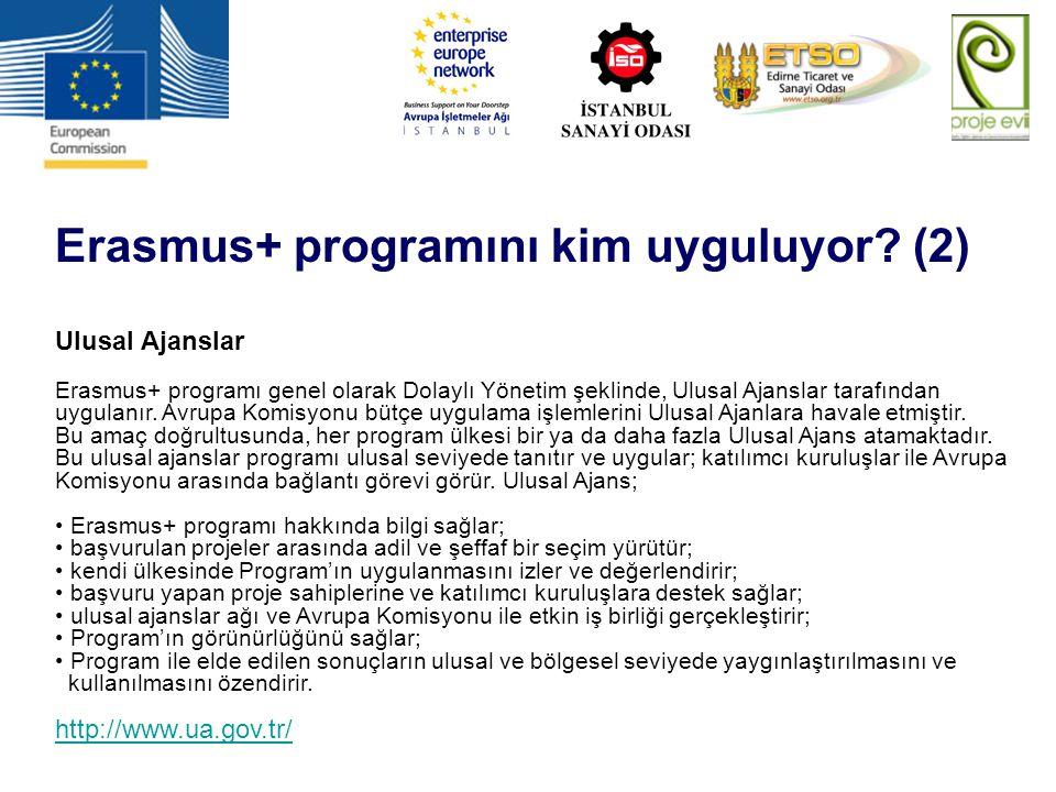 Erasmus+ programını kim uyguluyor? (2) Ulusal Ajanslar Erasmus+ programı genel olarak Dolaylı Yönetim şeklinde, Ulusal Ajanslar tarafından uygulanır.