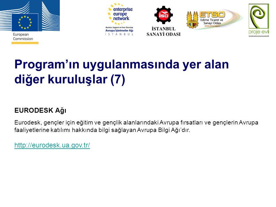 Program'ın uygulanmasında yer alan diğer kuruluşlar (7) EURODESK Ağı Eurodesk, gençler için eğitim ve gençlik alanlarındaki Avrupa fırsatları ve gençl