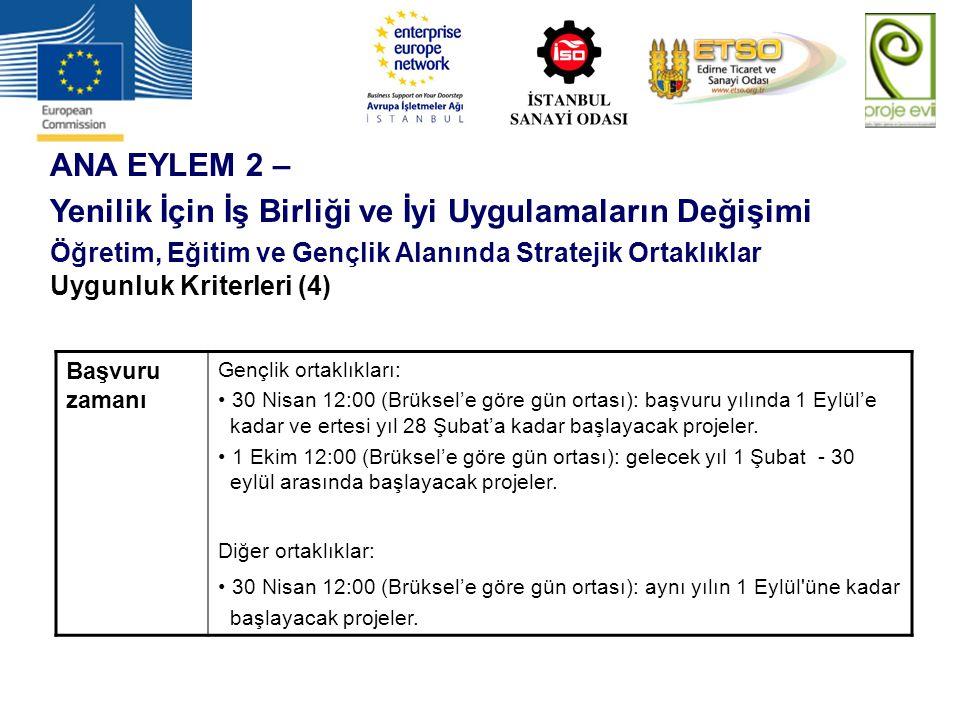 ANA EYLEM 2 – Yenilik İçin İş Birliği ve İyi Uygulamaların Değişimi Öğretim, Eğitim ve Gençlik Alanında Stratejik Ortaklıklar Uygunluk Kriterleri (4)
