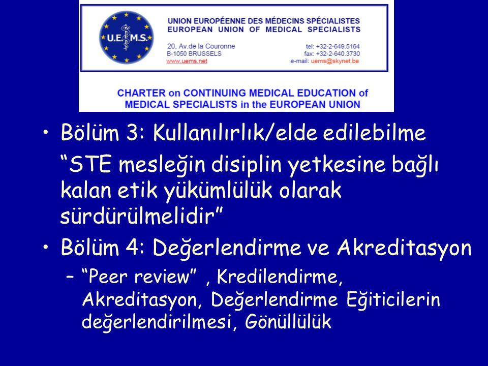 Bölüm 3: Kullanılırlık/elde edilebilme STE mesleğin disiplin yetkesine bağlı kalan etik yükümlülük olarak sürdürülmelidir Bölüm 4: Değerlendirme ve Akreditasyon – Peer review , Kredilendirme, Akreditasyon, Değerlendirme Eğiticilerin değerlendirilmesi, Gönüllülük