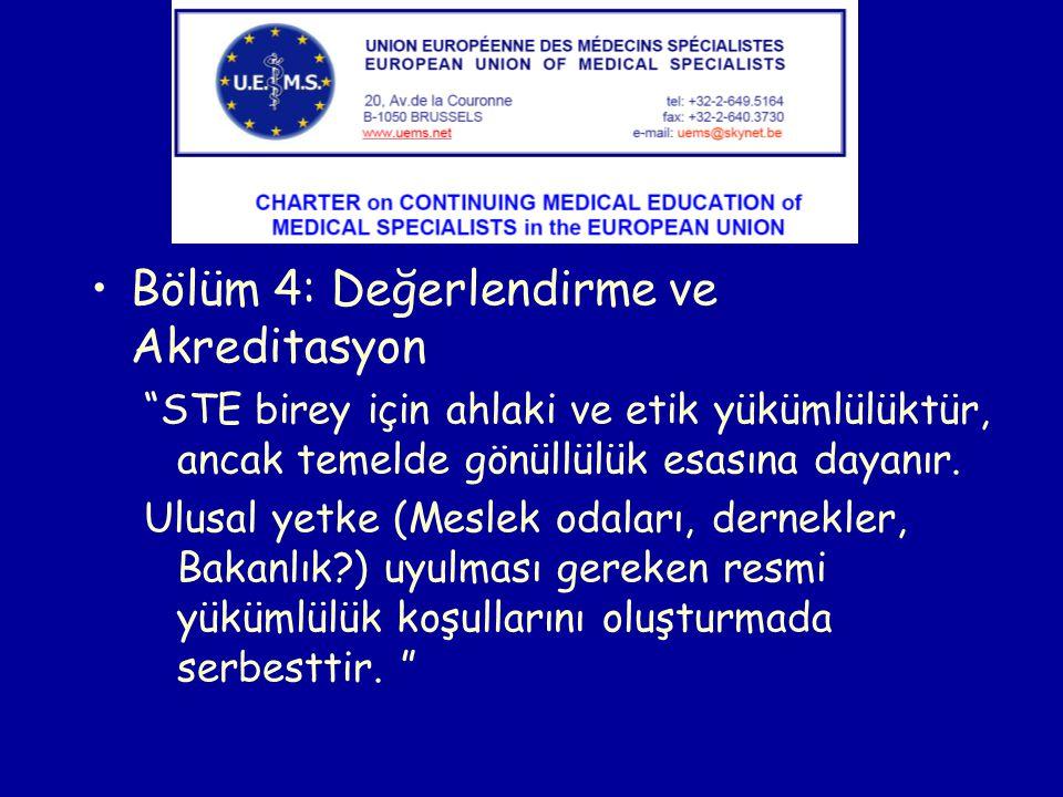 """Bölüm 4: Değerlendirme ve Akreditasyon """"STE birey için ahlaki ve etik yükümlülüktür, ancak temelde gönüllülük esasına dayanır. Ulusal yetke (Meslek od"""