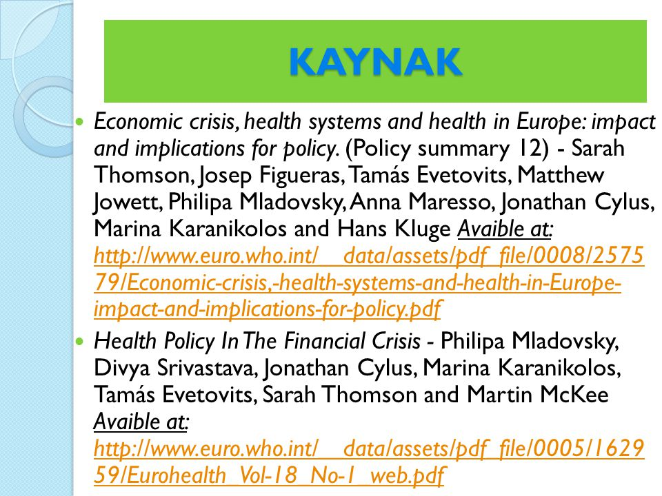 KAYNAK Economic crisis, health systems and health in Europe: impact and implications for policy.