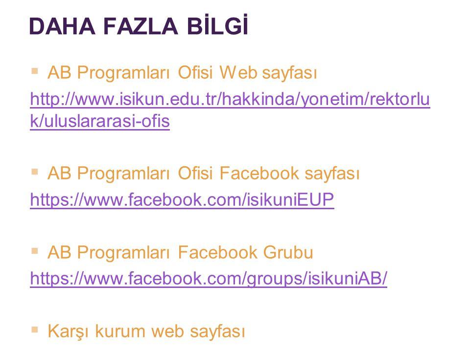 DAHA FAZLA BİLGİ  AB Programları Ofisi Web sayfası http://www.isikun.edu.tr/hakkinda/yonetim/rektorlu k/uluslararasi-ofis  AB Programları Ofisi Face