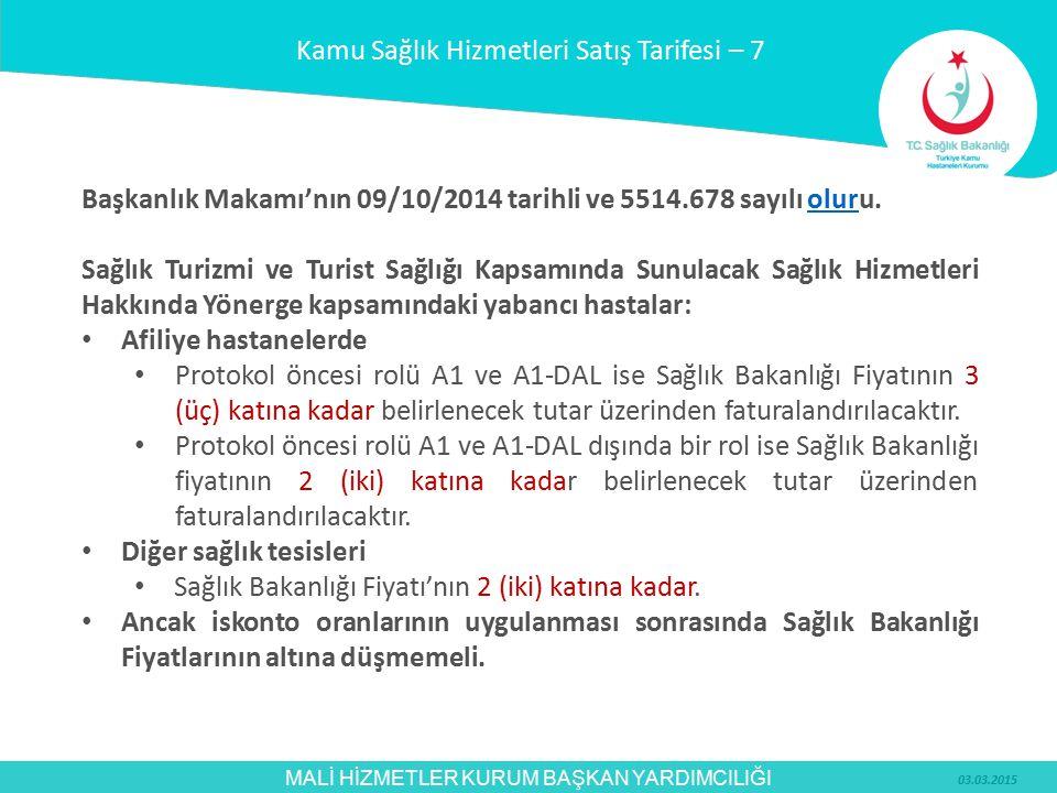 MALİ HİZMETLER KURUM BAŞKAN YARDIMCILIĞI Başkanlık Makamı'nın 09/10/2014 tarihli ve 5514.678 sayılı oluru.olur Sağlık Turizmi ve Turist Sağlığı Kapsam