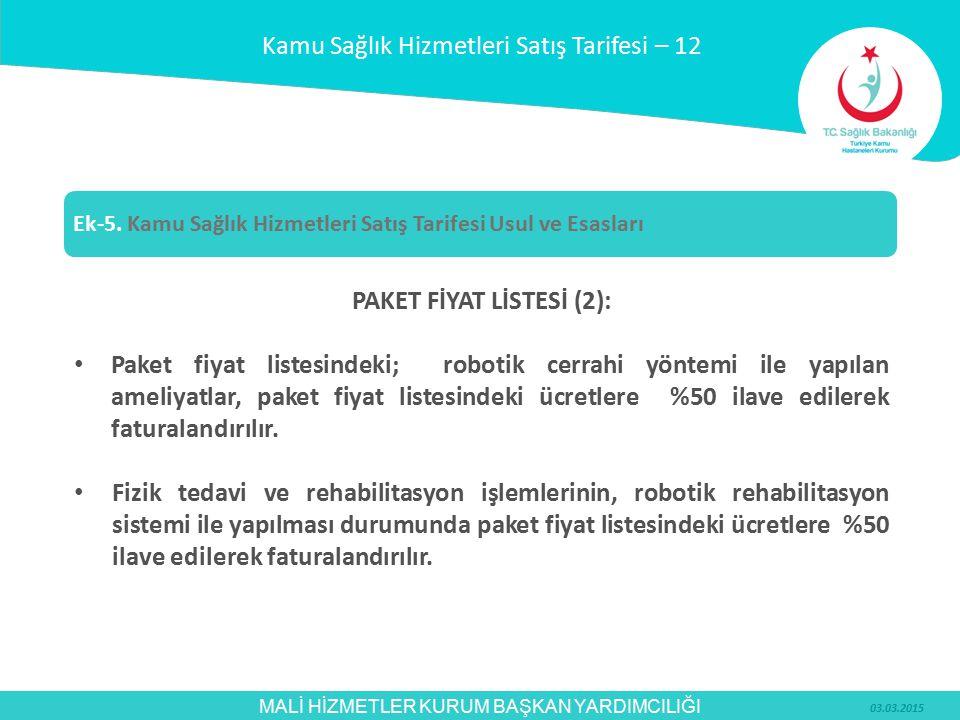 MALİ HİZMETLER KURUM BAŞKAN YARDIMCILIĞI PAKET FİYAT LİSTESİ (2): Paket fiyat listesindeki; robotik cerrahi yöntemi ile yapılan ameliyatlar, paket fiy