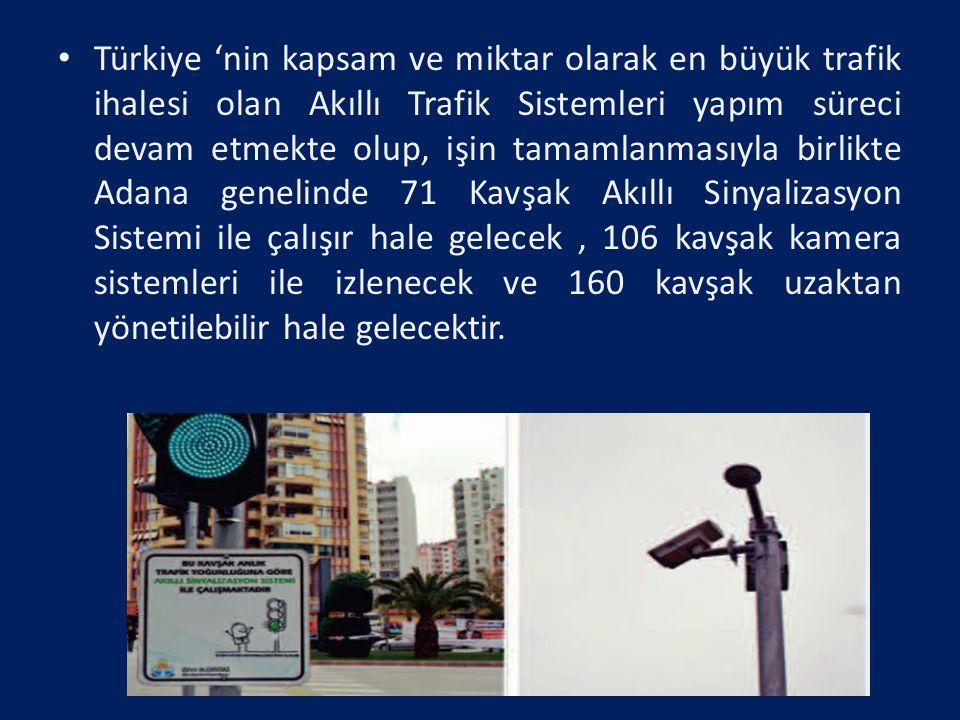 Türkiye 'nin kapsam ve miktar olarak en büyük trafik ihalesi olan Akıllı Trafik Sistemleri yapım süreci devam etmekte olup, işin tamamlanmasıyla birli