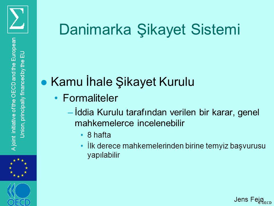© OECD A joint initiative of the OECD and the European Union, principally financed by the EU Danimarka Şikayet Sistemi l Kamu İhale Şikayet Kurulu For