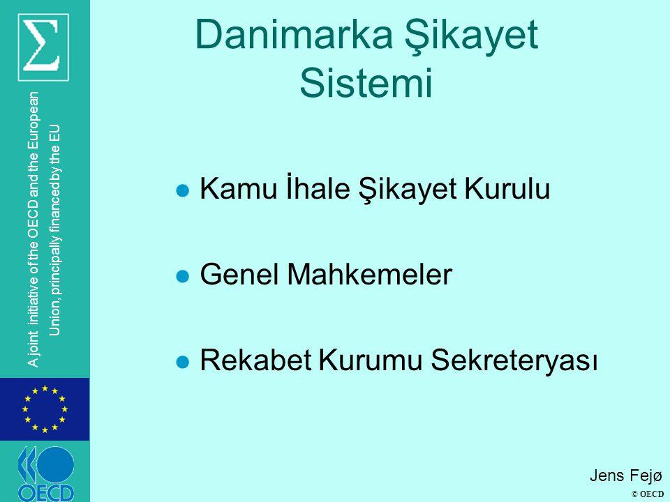 © OECD A joint initiative of the OECD and the European Union, principally financed by the EU Danimarka Şikayet Sistemi l Kamu İhale Şikayet Kurulu l G