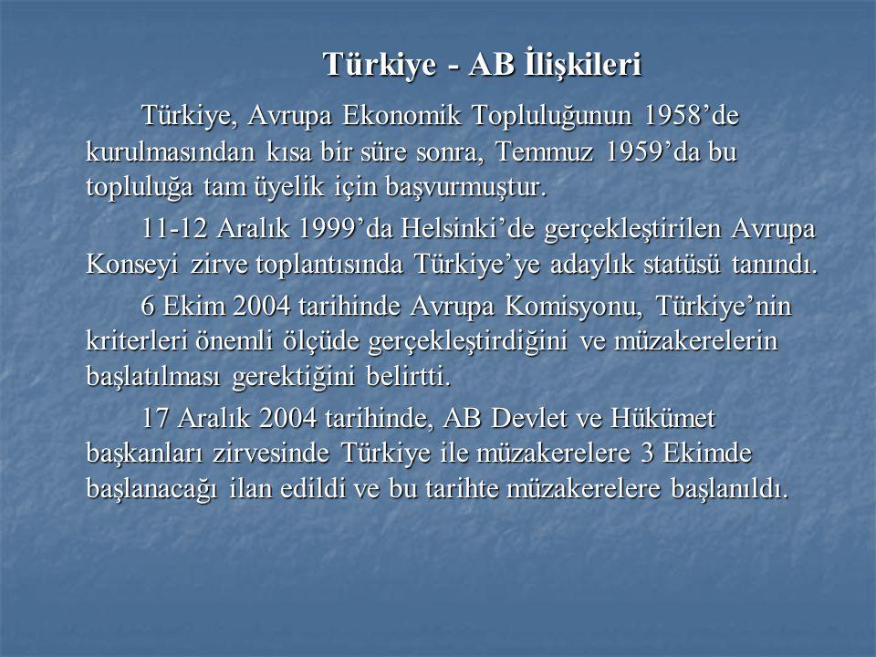 Türkiye - AB İlişkileri Türkiye, Avrupa Ekonomik Topluluğunun 1958'de kurulmasından kısa bir süre sonra, Temmuz 1959'da bu topluluğa tam üyelik için başvurmuştur.