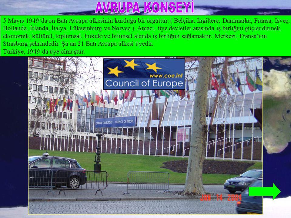 5 Mayıs 1949'da on Batı Avrupa ülkesinin kurduğu bir örgüttür. ( Belçika, İngiltere, Danimarka, Fransa, İsveç, Hollanda, İrlanda, İtalya, Lüksemburg v