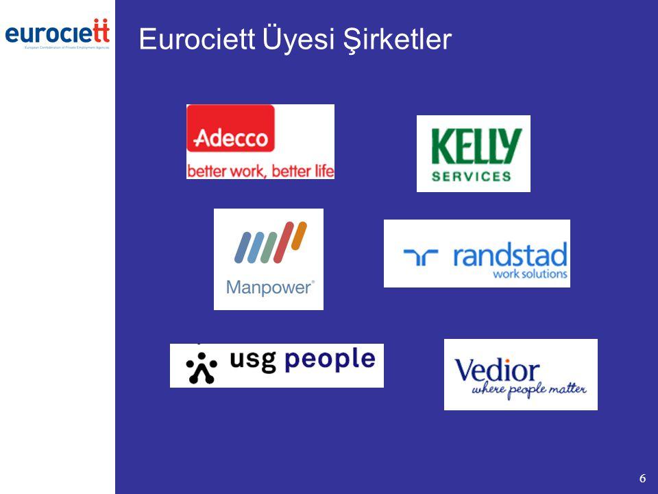 7 Eurociett'in uzun dönemli hedefleri Özel İstihdam Bürolarının uzun dönemli büyüme potansiyellerini artırarak çıkarlarını korumak ve geliştirmek Sektörün çalışabileceği en uygun hukuki ortamı yaratmak Sektörün imajını geliştirmek ve temsil gücünü artırmak Özel istihdam bürolarının, özellikle aşağıda gösterilen üç alanda işgücü piyasalarına yaptığı katkıyı daha görnürü kılmak: –İstihdam yaratma (iş arayanlar iş sağlanması, daimi istihdama geçişte atlama taşı olması, işçilerin istihdam edilebilirliğinin artması, yeni işlerin yaratılması); –Farklı kategorilerdeki işçilerin (engelliler, işgücü piyasasına yeni giren kişiler, uzun süreli işsizler) işgücü piyasasına girşi ve entegrasyonu; –Ekonomik büyüme ve kamu bütçe gelirlerine katkı