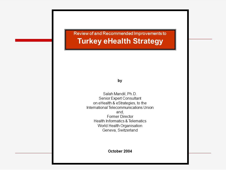 ITU Desteği  Türkiye'nin e-Sağlık Strateji ve Uygulama Planı hazırlanmıştır.  Sayın Bakanımız tarafından plan onaylanmıştır.