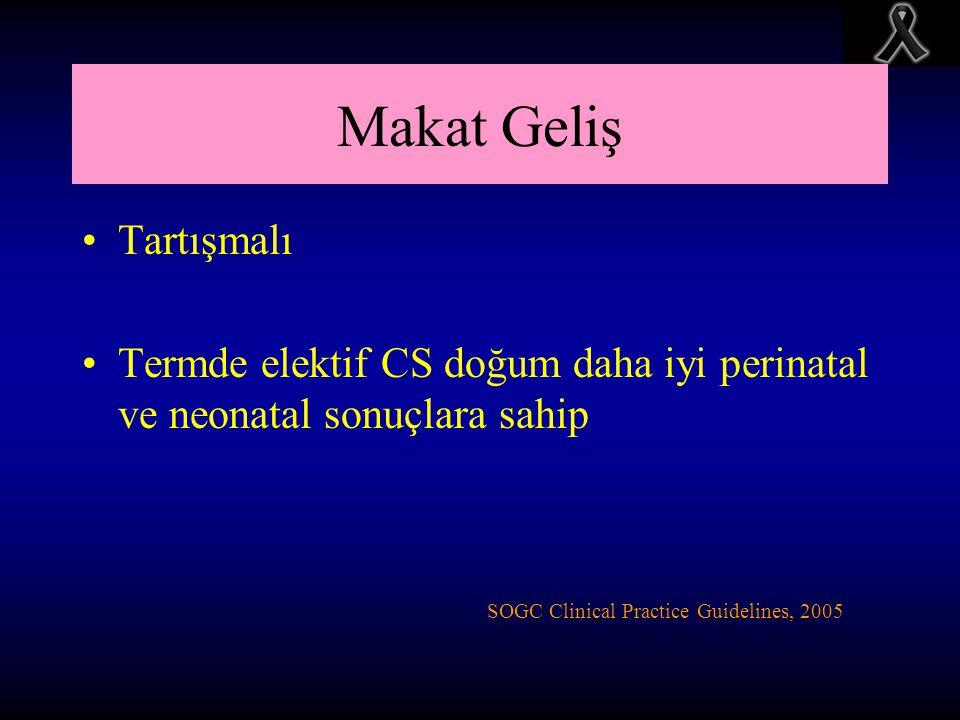 Makat Geliş Tartışmalı Termde elektif CS doğum daha iyi perinatal ve neonatal sonuçlara sahip SOGC Clinical Practice Guidelines, 2005
