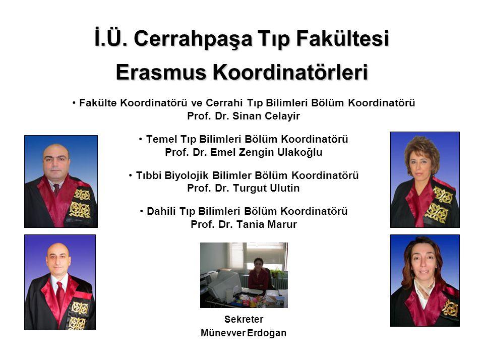 İ.Ü. Cerrahpaşa Tıp Fakültesi Erasmus Koordinatörleri Fakülte Koordinatörü ve Cerrahi Tıp Bilimleri Bölüm Koordinatörü Prof. Dr. Sinan Celayir Temel T