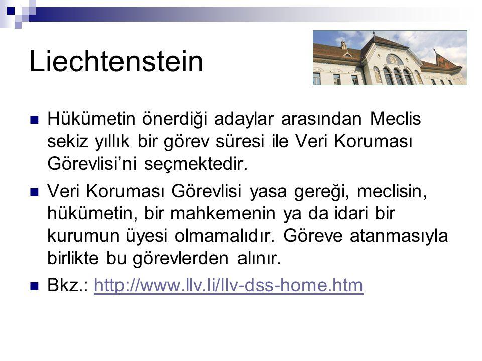 Liechtenstein Hükümetin önerdiği adaylar arasından Meclis sekiz yıllık bir görev süresi ile Veri Koruması Görevlisi'ni seçmektedir.