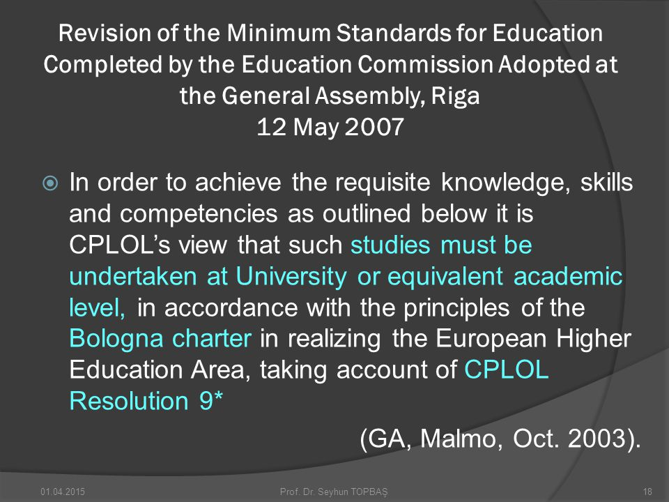 Revision of the Minimum Standards for Education Completed by the Education Commission Adopted at the General Assembly, Riga 12 May 2007  In order to