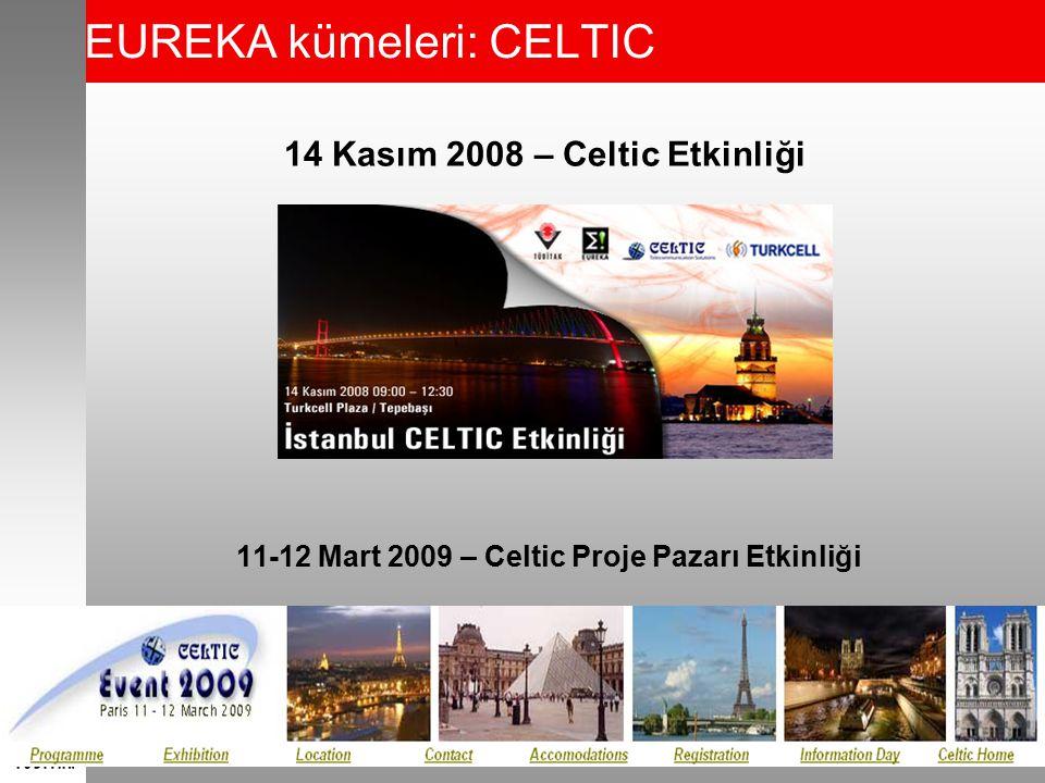 EUREKA kümeleri: CELTIC 14 Kasım 2008 – Celtic Etkinliği 11-12 Mart 2009 – Celtic Proje Pazarı Etkinliği 36