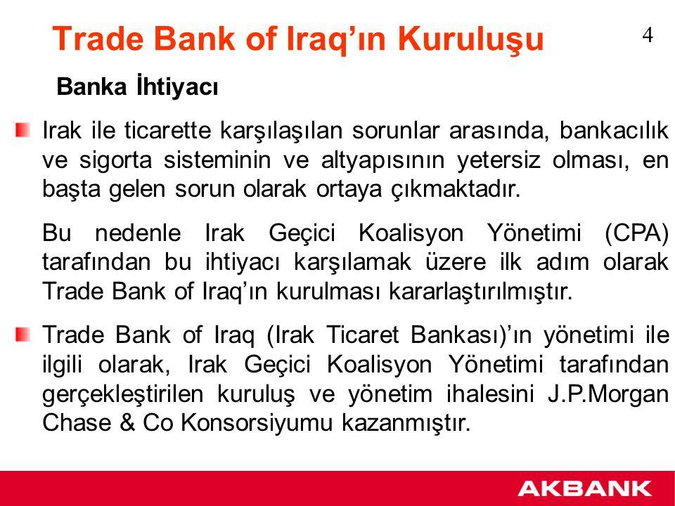 Trade Bank of Iraq'ın Kuruluşu 17 Temmuz 2003'de kurulmuştur.