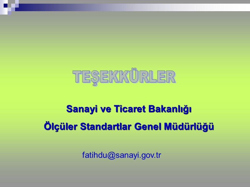 Sanayi ve Ticaret Bakanlığı Ölçüler Standartlar Genel Müdürlüğü fatihdu@sanayi.gov.tr