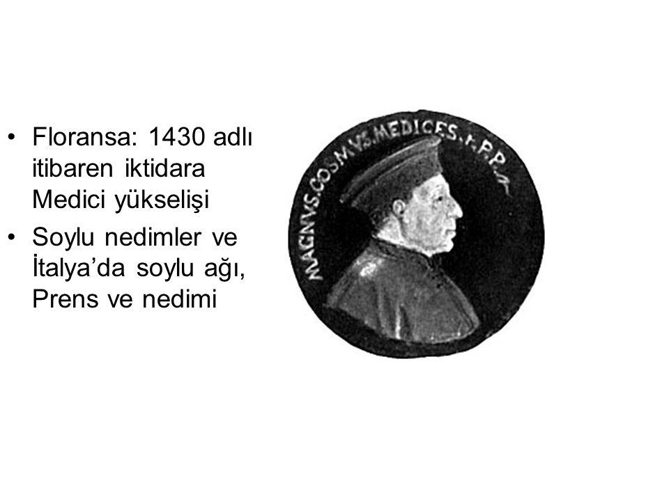 Floransa: 1430 adlı itibaren iktidara Medici yükselişi Soylu nedimler ve İtalya'da soylu ağı, Prens ve nedimi