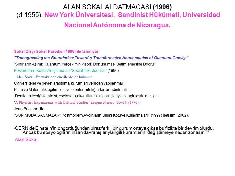 ALAN SOKAL ALDATMACASI (1996) (d.1955), New York Üniversitesi. Sandinist Hükümeti, Universidad Nacional Autónoma de Nicaragua. Sokal Olayı-Sokal Parod