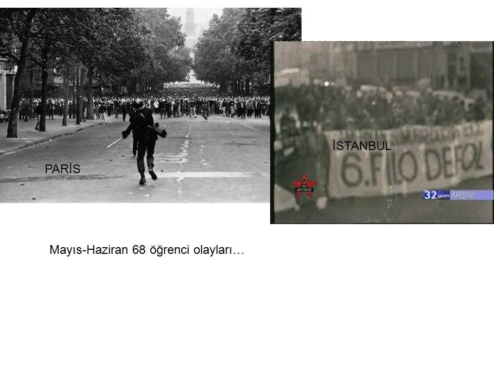 Mayıs-Haziran 68 öğrenci olayları… PARİS İSTANBUL