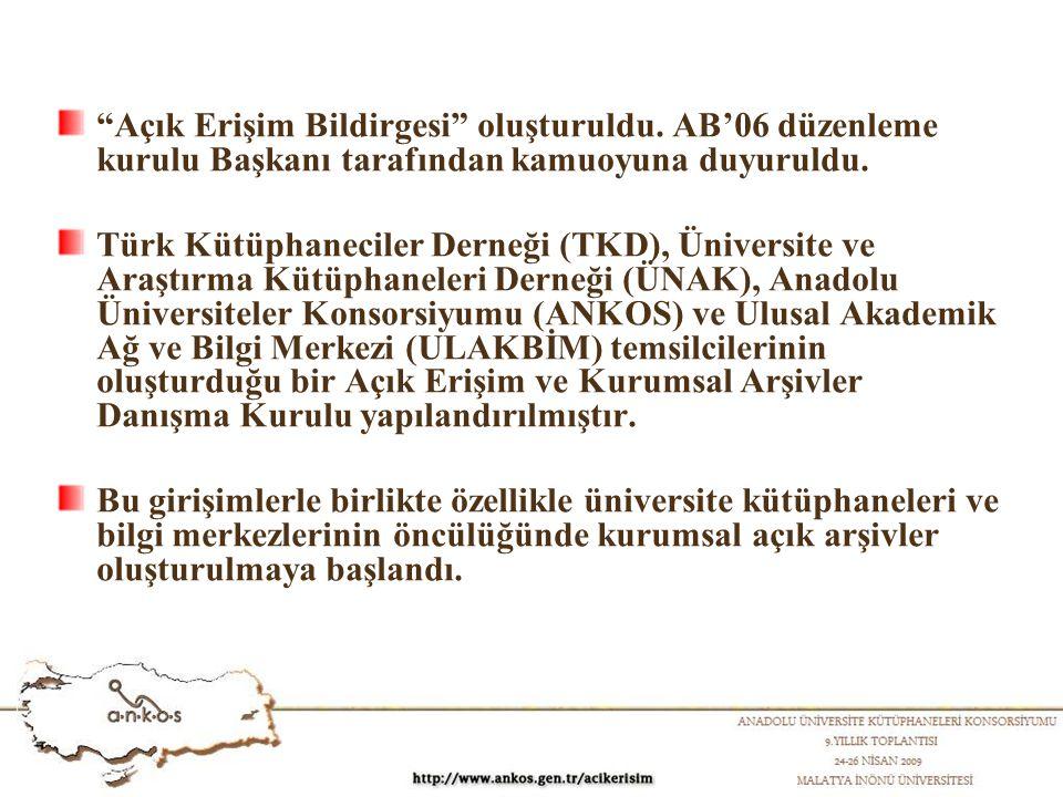 """""""Açık Erişim Bildirgesi"""" oluşturuldu. AB'06 düzenleme kurulu Başkanı tarafından kamuoyuna duyuruldu. Türk Kütüphaneciler Derneği (TKD), Üniversite ve"""