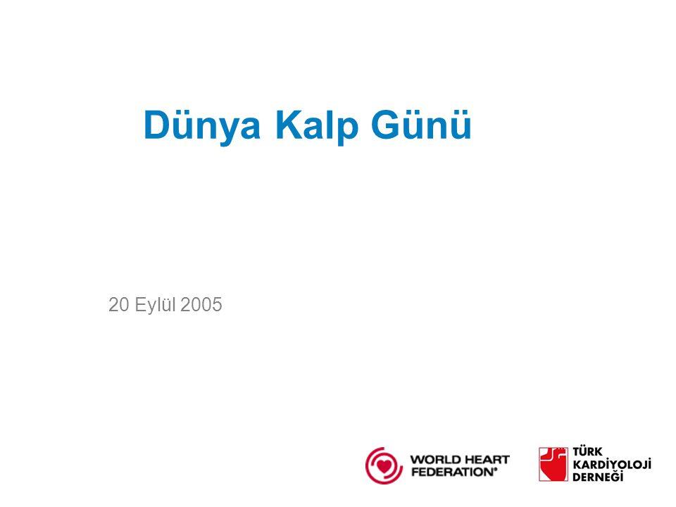 Dünya Kalp Günü 20 Eylül 2005