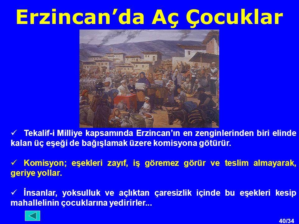 40/34 Erzincan'da Aç Çocuklar Tekalif-i Milliye kapsamında Erzincan'ın en zenginlerinden biri elinde kalan üç eşeği de bağışlamak üzere komisyona götürür.
