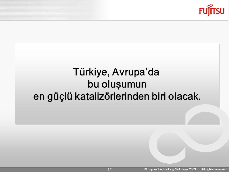 Türkiye, Avrupa ' da bu oluşumun en güçlü katalizörlerinden biri olacak.
