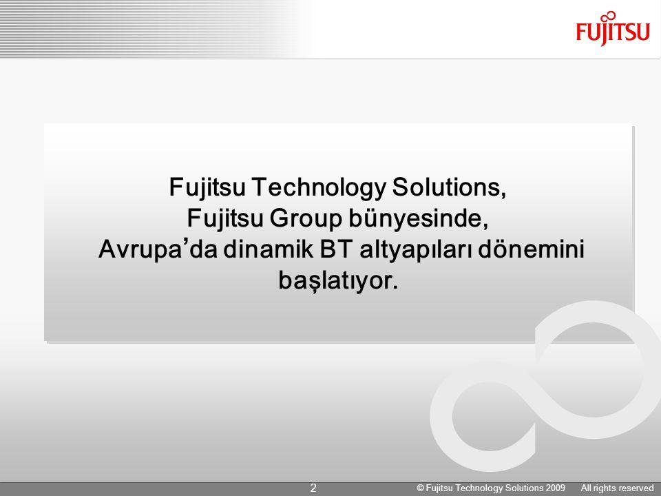 1 Nisan İtibarıyla... © Fujitsu Technology Solutions 2009 All rights reserved 3