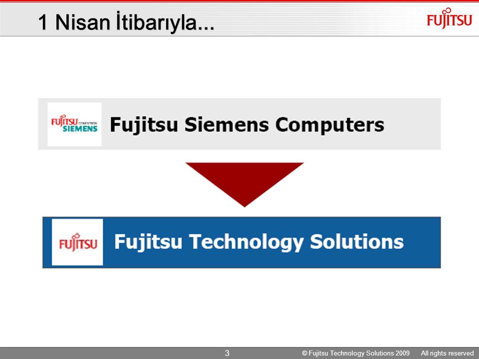 1 Nisan Öncesi AmerikaAsya / PasifikEMEA © Fujitsu Technology Solutions 2009 All rights reserved 4