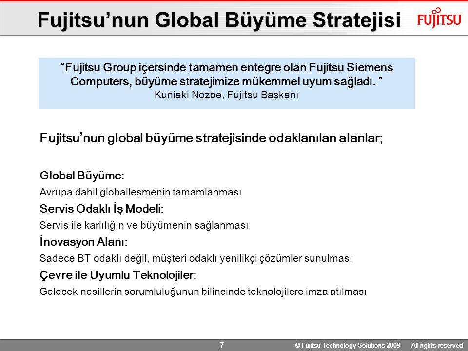 © Fujitsu Technology Solutions 2009 All rights reserved Bana uyan bir BT altyapısına ihtiyaç duyuyorum .