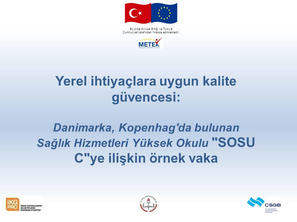 Bu proje Avrupa Birliği ve Türkiye Cumhuriyeti 'SOSU C' hakkında bilgiler İşleyişi, Eğitim Bakanlığı tarafından düzenlenen bağımsız eğitim yüksek okulu Mesleki programlar / Temel sosyal hizmetler ve sağlık hizmetleri eğitim programları Ön dersler / Sosyal hizmetler ve sağlık hizmetleri, Seviye 1 & 2 / Eğitimciye yardımcı programlar Süre: Ön dersler 20 hafta sürerken, temel dersler 2 yıl 3,5 aya kadar devam eder.